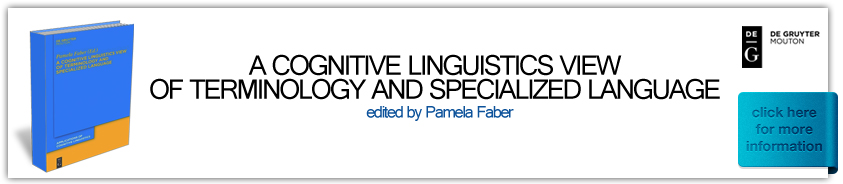A Cognitive Linguistics View of Terminology and Specialized Language. Edited by Pamela Faber